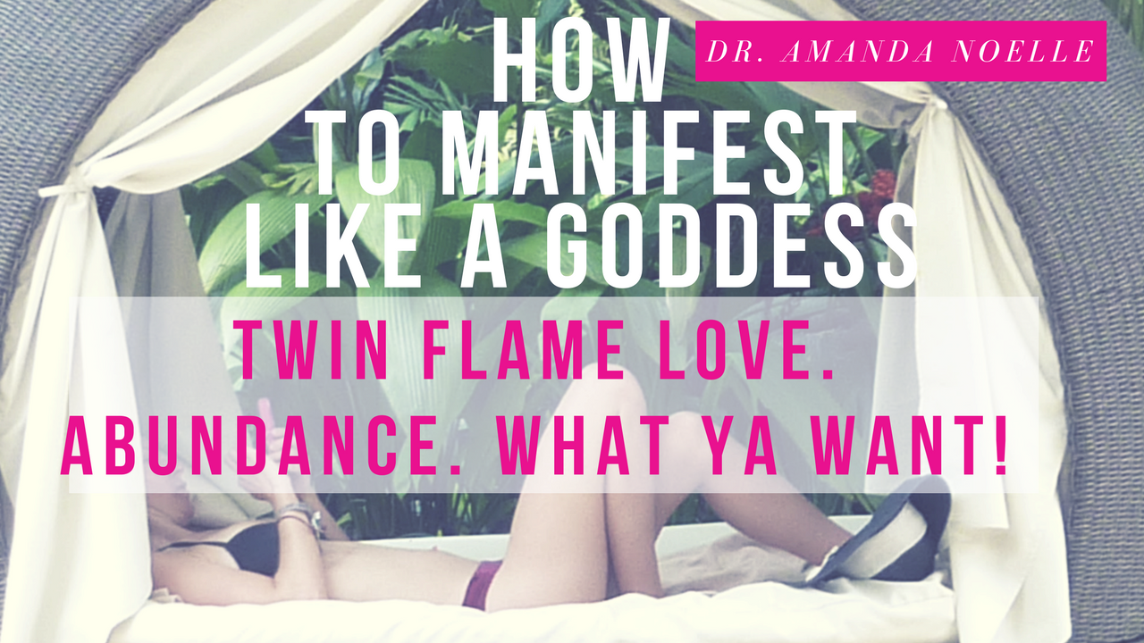 How to Manifest Like a Goddess: Attract Love, Money, and Whatever Ya Want!