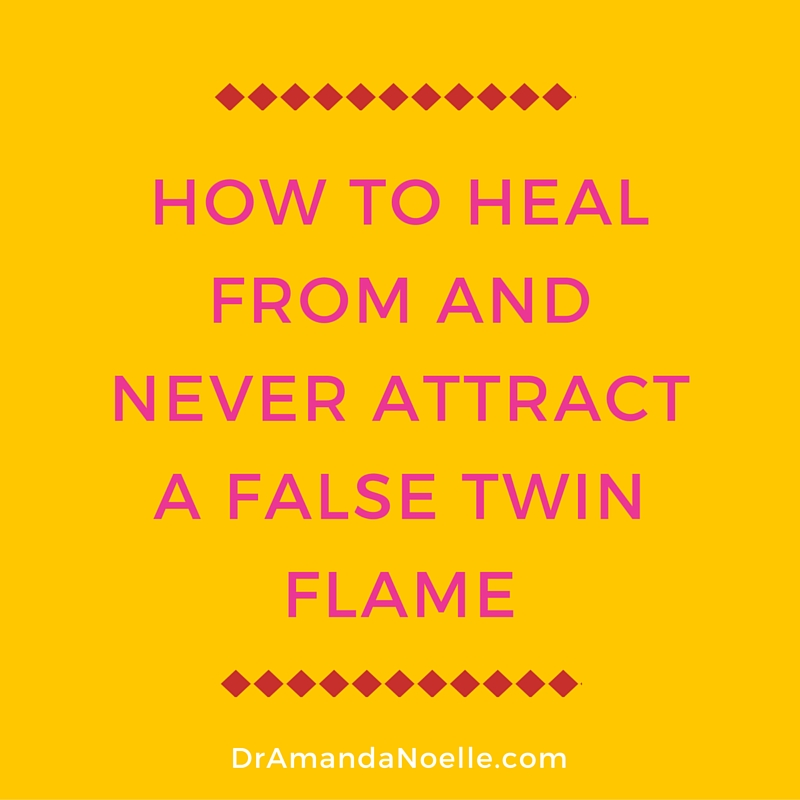 How to Heal From and Never Attract a False Twin Flame Again