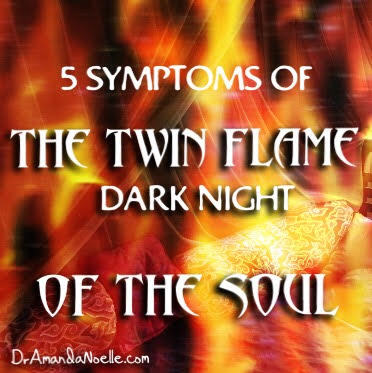 Twin Flame Dark Night of the Soul: 5 Symptoms and 3 Healing Secrets for Twin Flames