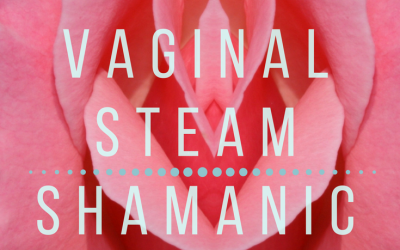 How to Do a Sacred Vaginal Steam Shamanic Style