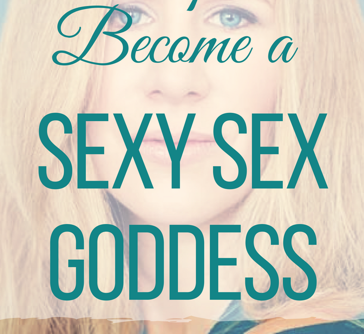 3 Tips to Become a Sexy Sex Goddess to Call in Your Twin Flame