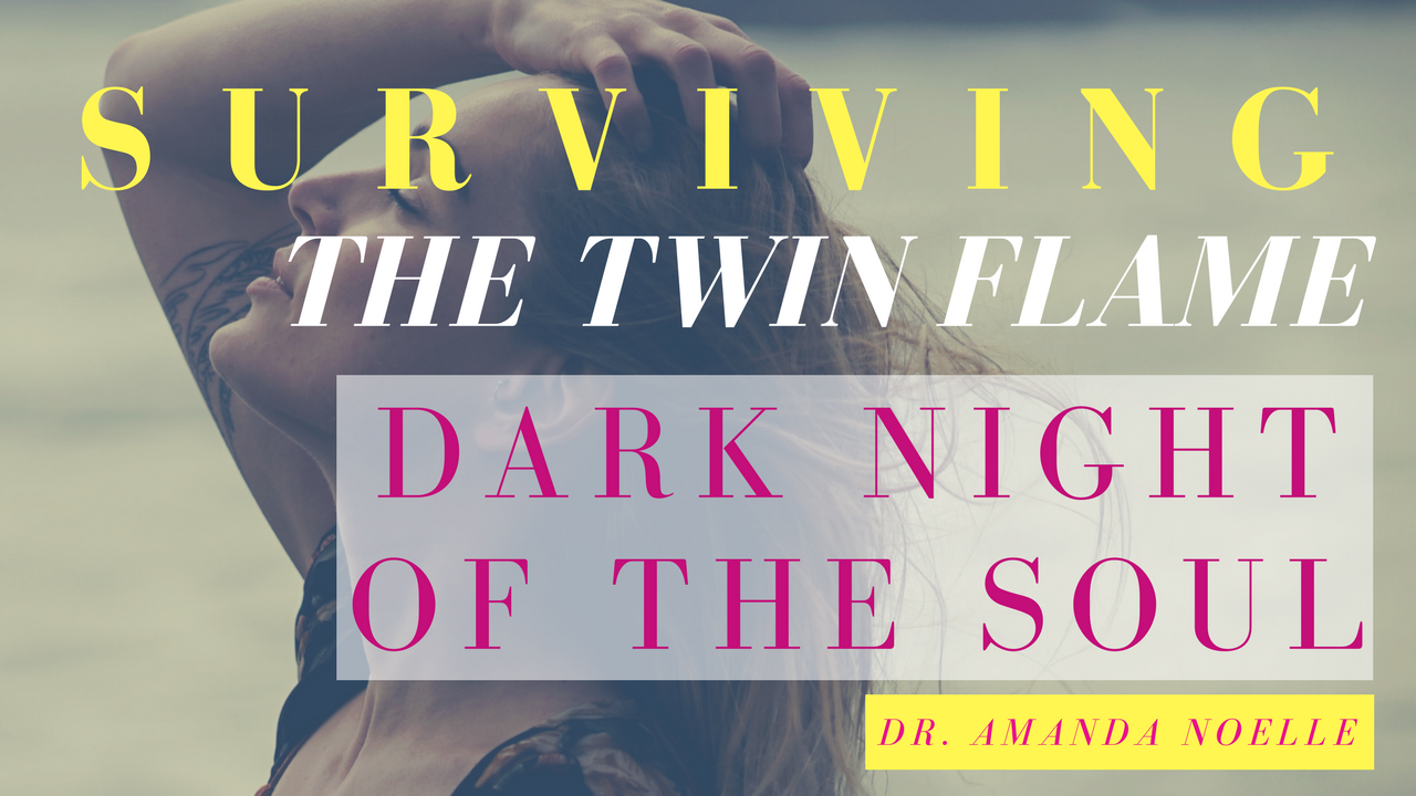 Surviving the Twin Flame Dark Night of the Soul