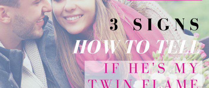 3 Signs How to Tell if He's My Twin Flame | The 3 Best Tips to Know