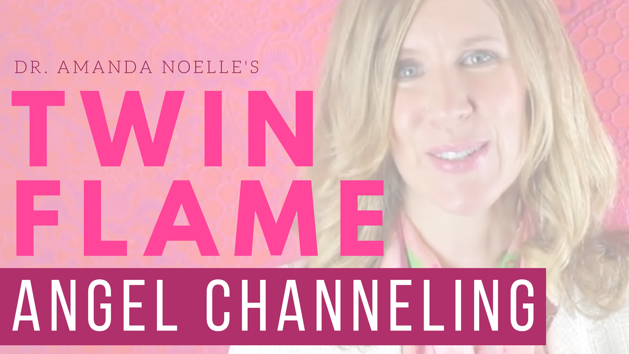 twin flame angels | Dr  Amanda Noelle, The Twin Flame Matchmaker