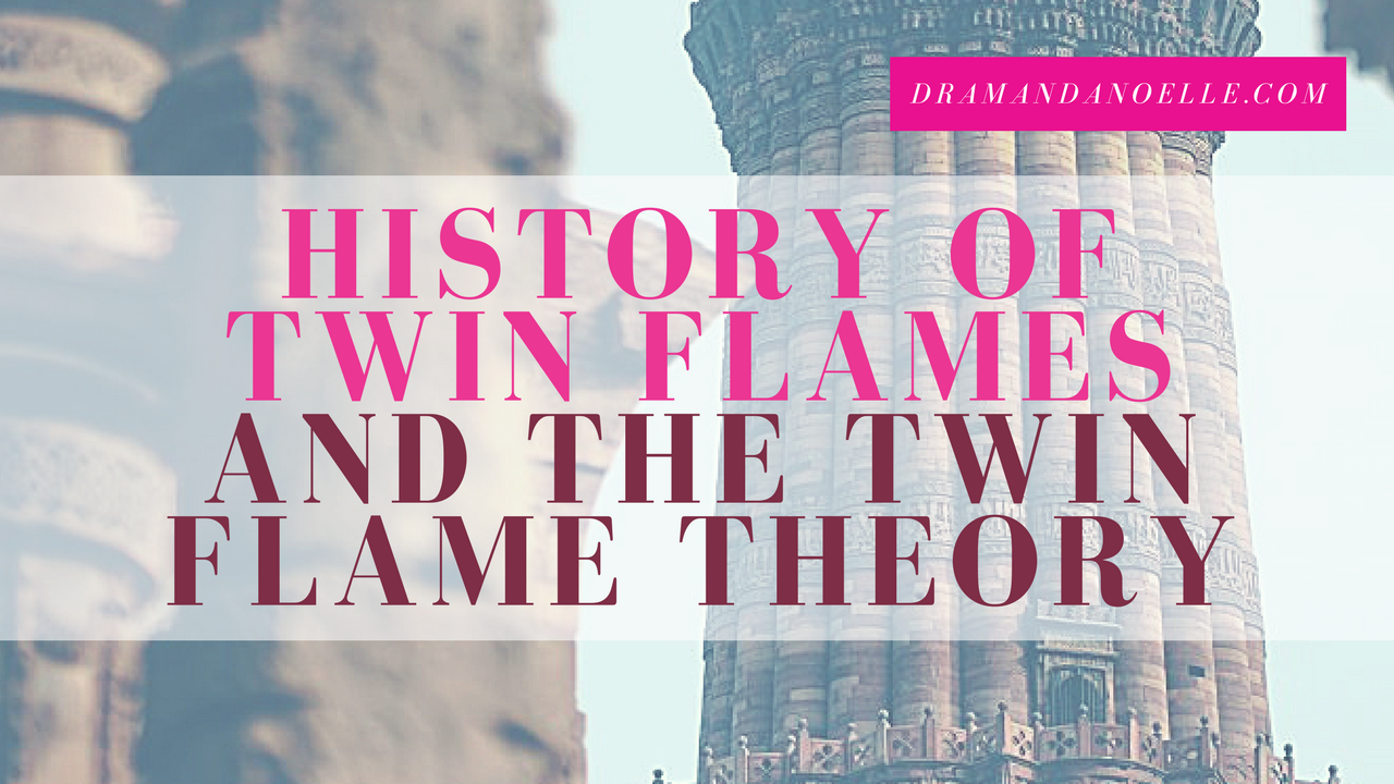History of Twin Flames the Twin Flame Theory