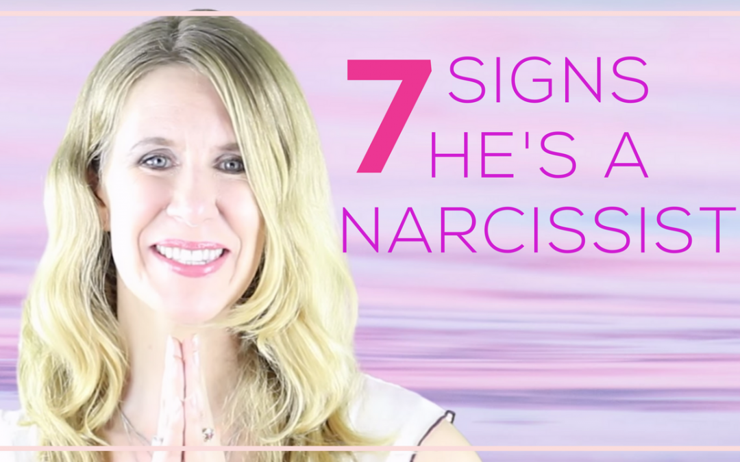 7 Signs of a Narcissistic Man